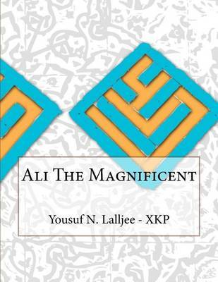 Ali the Magnificent by Yousuf N Lalljee - Xkp image