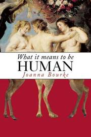What It Means to Be Human by Joanna Bourke image