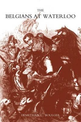 Belgians at Waterloo by Demetrius C. Boulder