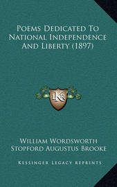 Poems Dedicated to National Independence and Liberty (1897) by William Wordsworth