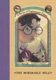 The Miserable Mill (A Series of Unfortunate Events #4) by Lemony Snicket