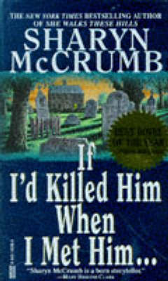If I'd Killed Him When I Met Him by Sharyn McCrumb