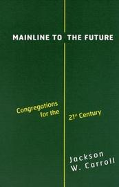 Mainline to the Future by Jackson W Carroll