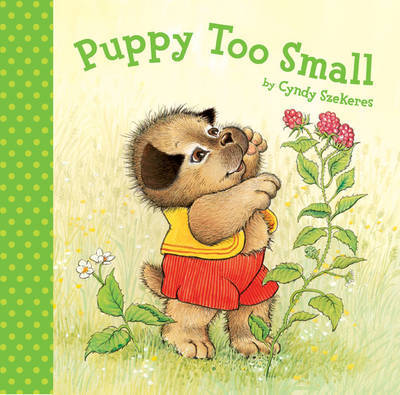 Puppy Too Small by Cyndy Szekeres