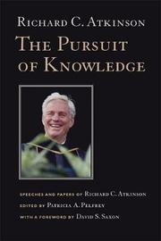 The Pursuit of Knowledge by Richard C Atkinson