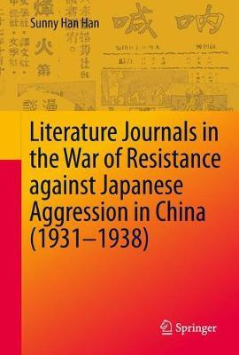 Literature Journals in the War of Resistance against Japanese Aggression in China (1931-1938) by Sunny Han Han image