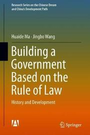 Building a Government Based on the Rule of Law by Huaide Ma
