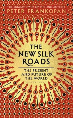 The New Silk Roads by Peter Frankopan image