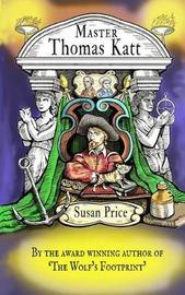 Master Thomas Katt by Susan Price