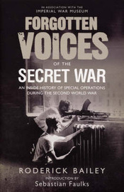 Forgotten Voices of the Secret War: An Inside History of Special Operations in the Second World War by Roderick Bailey image