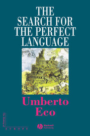 The Search for the Perfect Language by Umberto Eco