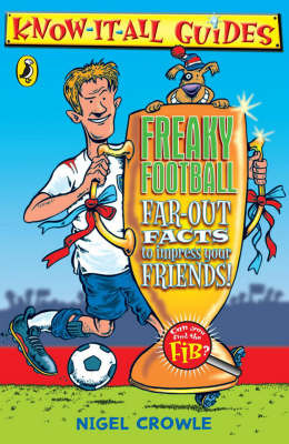 Freaky Football: Far-out Facts to Impress Your Friends! by Nigel Crowle image