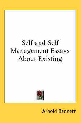 Self and Self Management Essays About Existing by Arnold Bennett image