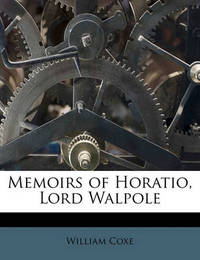 Memoirs of Horatio, Lord Walpole Volume 2 by William Coxe