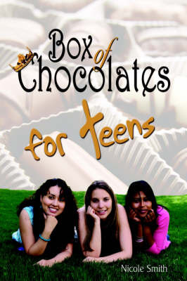 Box of Chocolates for Teens by Nicole Smith