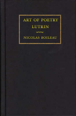 Art of Poetry and Lutrin by Nicolas Boileau