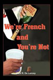 We're French and You're Not by Paul R. De Lancey image