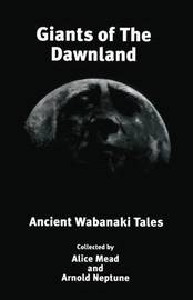 Giants of the Dawnland by Alice Mead