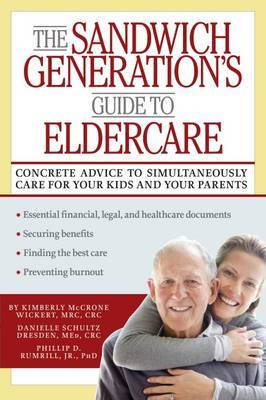 The Sandwich Generation's Guide to Eldercare by Kimberly Wickert