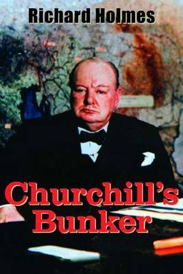 Churchill's Bunker by Richard T. Holmes image