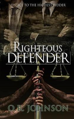 Righteous Defender by O R Johnson