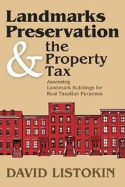 Landmarks Preservation and the Property Tax by David Listokin