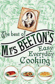 The Best of Mrs Beeton's Easy Everyday Cooking by Mrs Beeton image