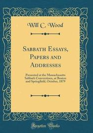 Sabbath Essays, Papers and Addresses by Will C Wood image
