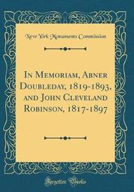In Memoriam, Abner Doubleday, 1819-1893, and John Cleveland Robinson, 1817-1897 (Classic Reprint) by New York Monuments Commission image