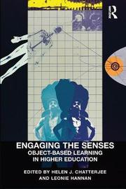 Engaging the Senses: Object-Based Learning in Higher Education by Helen J. Chatterjee image