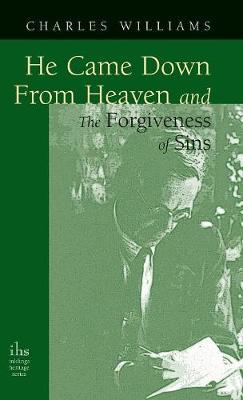 He Came Down from Heaven and the Forgiveness of Sins by Charles Williams image