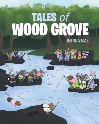 Tales of Woodgrove by Jeanna Mae