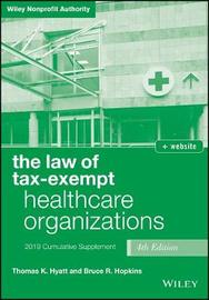 The Law of Tax-Exempt Healthcare Organizations 2019 Supplement by Thomas K Hyatt