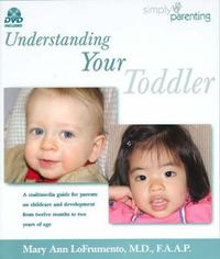 Understanding Your Toddler: A Multimedia Guide for Parents on Childcare and Development from Twelve Months to Two Years of Age by Mary Ann Lofrumento image