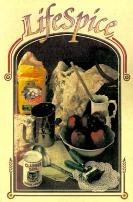 LifeSpice: A Book of Recipes, Remembrances, and Hand-Me-Down Wisdom by Daina G. Chamness image