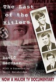 The Last of the Hitlers by David Gardner