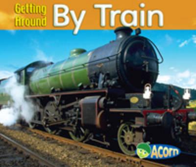 Getting Around by Train by Cassie Mayer