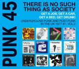 PUNK 45: There Is No Such Thing As Society Get A Job, Get A Car, Get A Bed, Get Drunk! by Various Artists