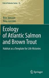 Ecology of Atlantic Salmon and Brown Trout by Bror Jonsson