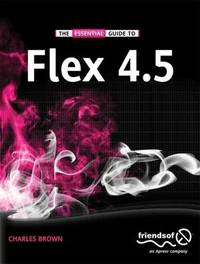 The Essential Guide to Flex by Charles E. Brown image