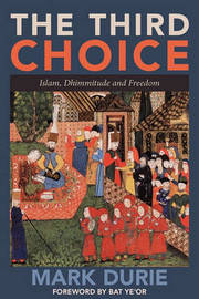 The Third Choice: Islam, Dhimmitude and Freedom by Mark Durie image