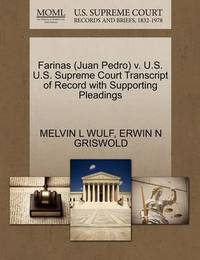 Farinas (Juan Pedro) V. U.S. U.S. Supreme Court Transcript of Record with Supporting Pleadings by Melvin L Wulf