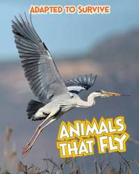 Adapted to Survive: Animals that Fly by Angela Royston image