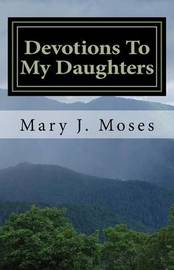 Devotions to My Daughters by Mary J Moses image