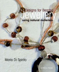 Designs for Beaded Jewellery using Natural Materials by Maria di Spirito image
