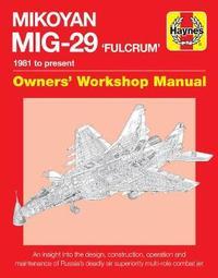 Haynes Mikoyan MiG-29 Fulcrum Owners Workshop Manual by David Baker