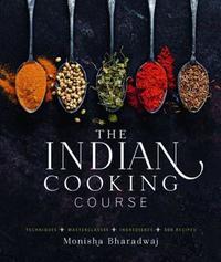 Indian Cookery Course by Monisha Bharadwaj