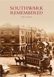 Southwark Remembered by John D Beasley