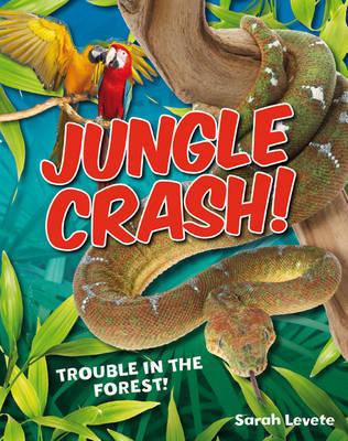 Jungle Crash! by Sarah Levete