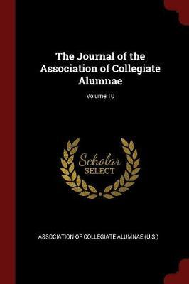 The Journal of the Association of Collegiate Alumnae; Volume 10